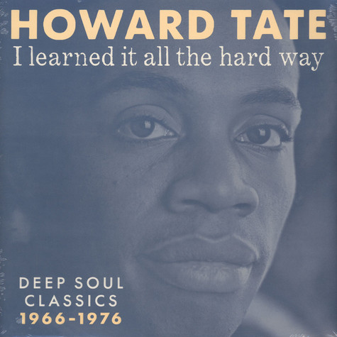 Howard Tate - I Learned It All The Hard Way