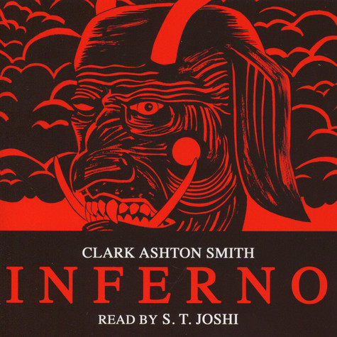 Clark Ashton Smith - Inferno (Read by S.T. Joshi)