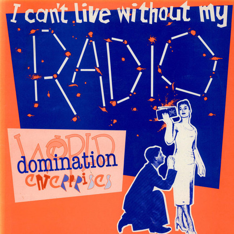 World Domination Enterprises - I Can't Live Without My Radio