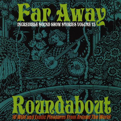 V.A. - Incredible Sound Show Stories Volume 13 - Far Away Roundabout