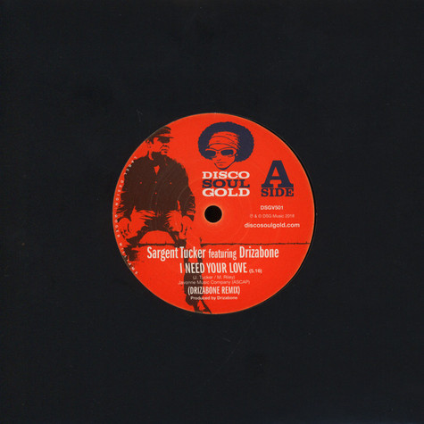 Sargent Tucker - I Need Your Love Drizabone Remix / I Need Your Love Remastered Version