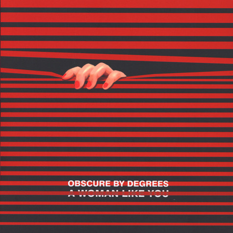 Obscure By Degrees - A Woman Like You
