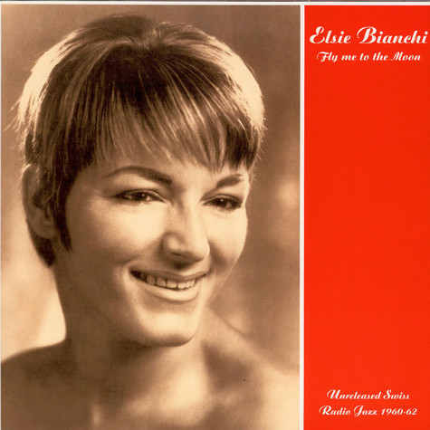 Elsie Bianchi - Fly Me To The Moon (Unreleased Swiss Radio Jazz 1960-62)