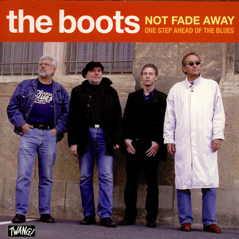 Boots, The - Not Fade Away / One Step Ahead Of The Blues