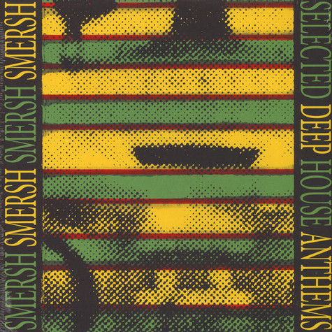 Smersh - Selected Deep House Anthems