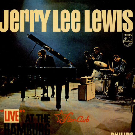 """Jerry Lee Lewis And The Nashville Teens - """"Live"""" At The Star Club, Hamburg"""