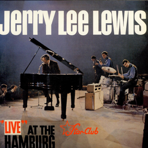 "Jerry Lee Lewis - ""Live"" At The ""Star-Club"" Hamburg"