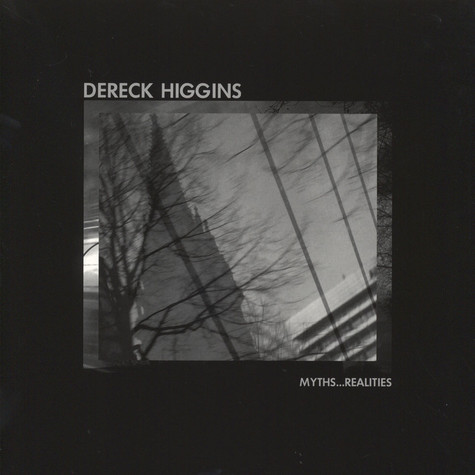 Dereck Higgins - Myths...Realities