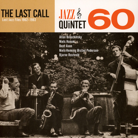 Jazz Quintet 60 - The Last Call - Lost Jazz Files 1962/ 63