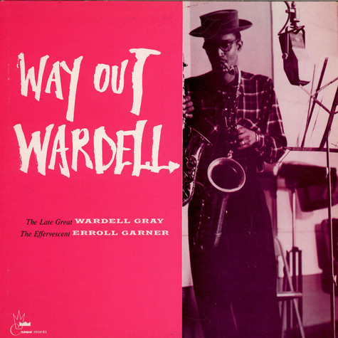 Wardell Gray - Way Out Wardell
