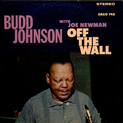 Budd Johnson With Joe Newman - Off The Wall