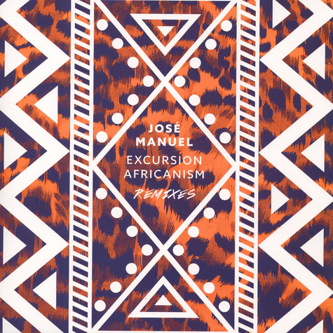 Jose Manuel - Excursion Africanism Remixes EP