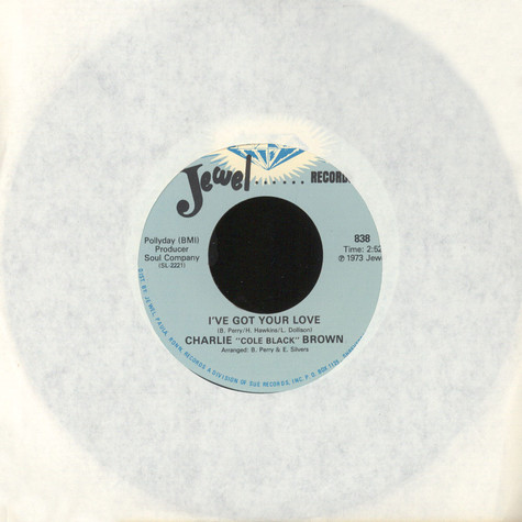 Charlie Cole Black Brown - I've Got Your Love / I Just Can't Get Over You
