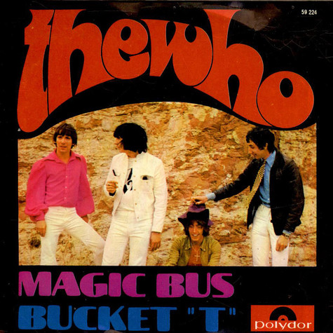 "Who, The - Magic Bus / Bucket ""T"""