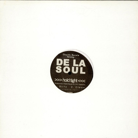 Chachi Bacala Featuring De La Soul - Hold Tight