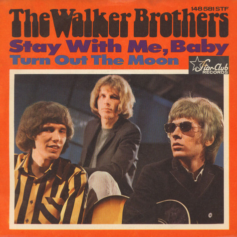 Walker Brothers, The - Stay With Me, Baby / Turn Out The Moon