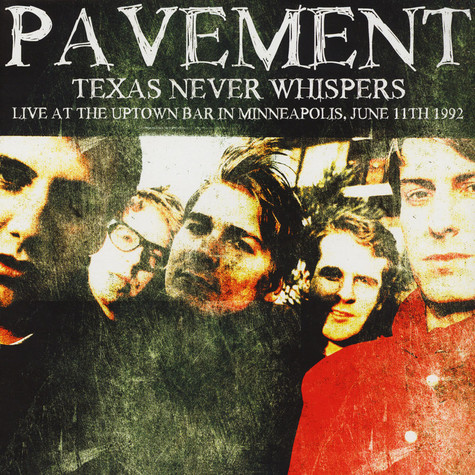 Pavement - Texas Never Whispers: Live At The Uptown Bar