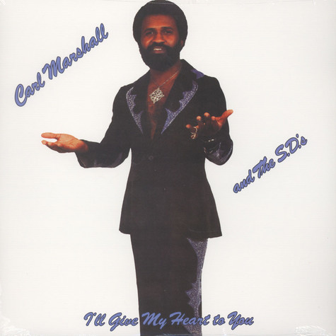Carl Marshall & The S.D.'s - I'll Give My Heart to You