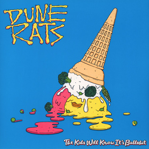 Dune Rats - The Kids Will Know It's Bullshit