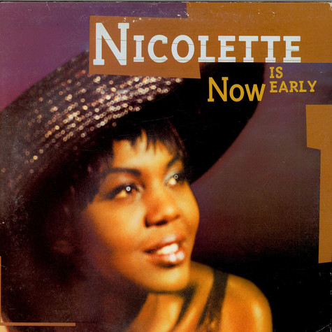 Nicolette - Now Is Early