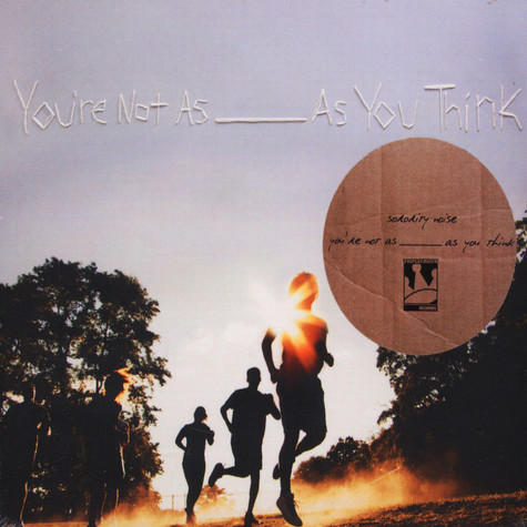 Sorority Noise - You're Not As: As You Think