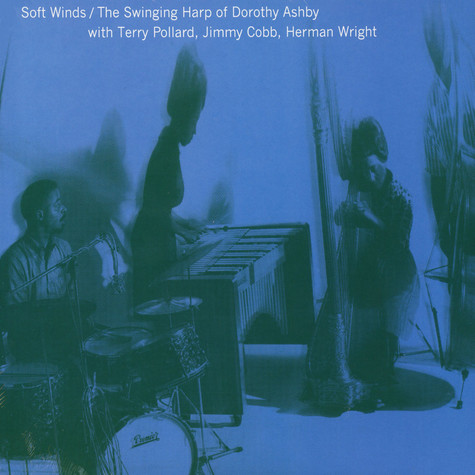 Dorothy Ashby - Soft Winds: The Swinging Harp Of Dorothy Ashby