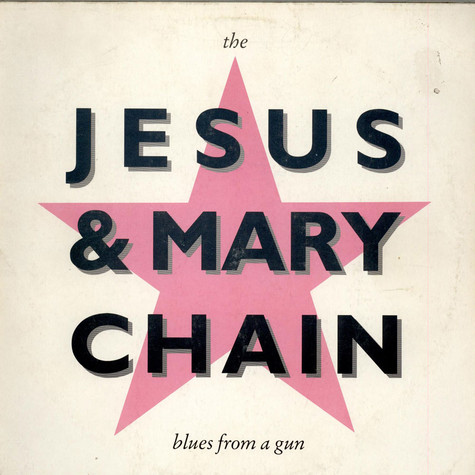 Jesus And Mary Chain, The - Blues From A Gun