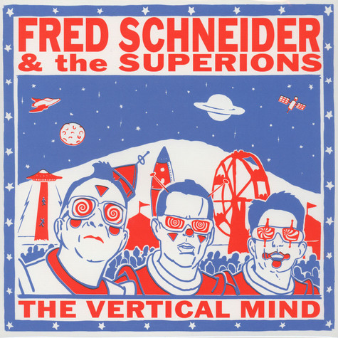 Fred Schneider & The Superions - The Vertical Mind