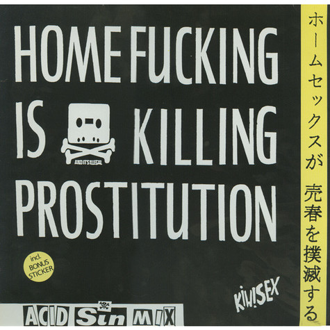 Kiwisex - Homefucking Is Killing Prostitution