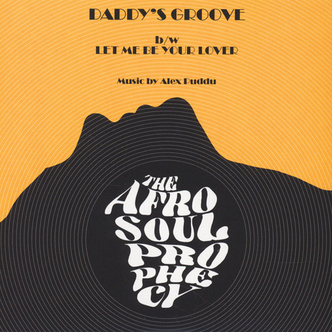 Afro Soul Prophecy, The - Daddy's Groove / Let me Be Your Lover