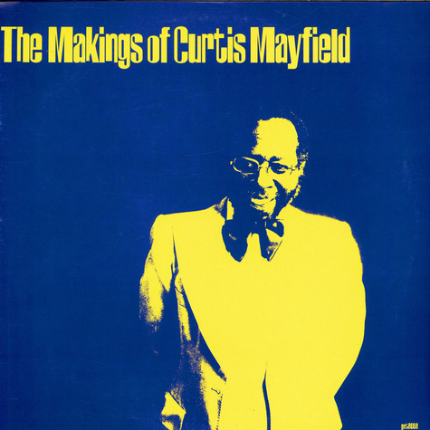Curtis Mayfield - The Makings Of Curtis Mayfield