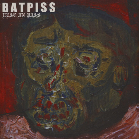 Batpiss - Rest In Piss White Vinyl Edition