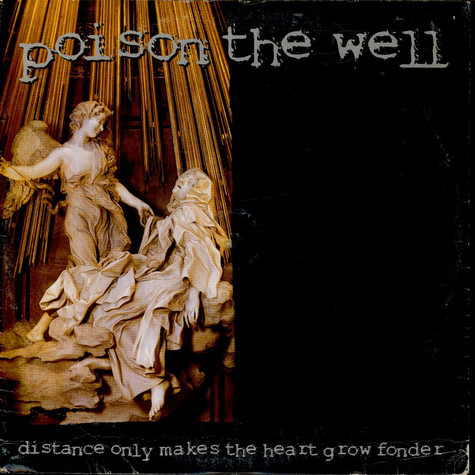 Poison The Well - Distance Only Makes The Heart Grow Fonder