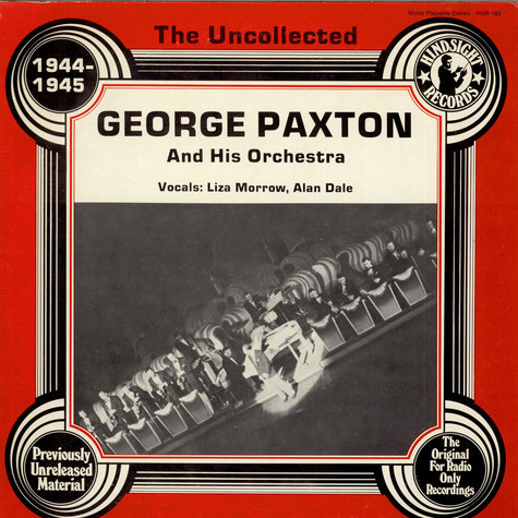 George Paxton And His Orchestra - The Uncollected George Paxton And His Orchestra (1944-1945)