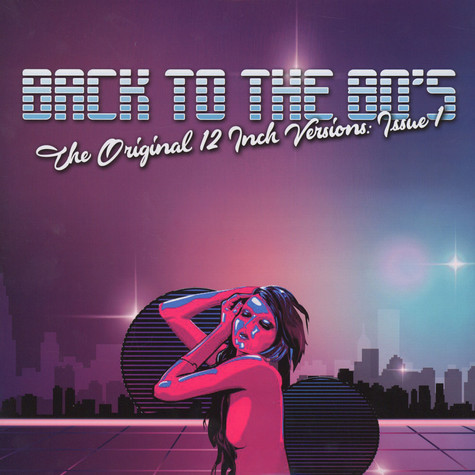 V.A. - Back To The 80's - The Original 12 Inch Versions: Issue 1
