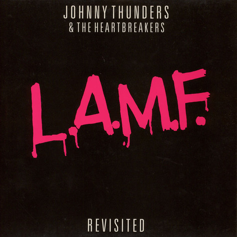 Johnny Thunders & The Heartbreakers - L.A.M.F. Revisited
