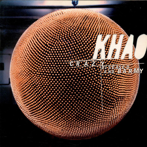 Khao - Crazy Diseased And Barmy
