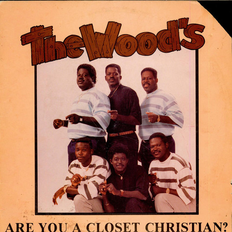 Wood's, The - Are You A Closet Christian