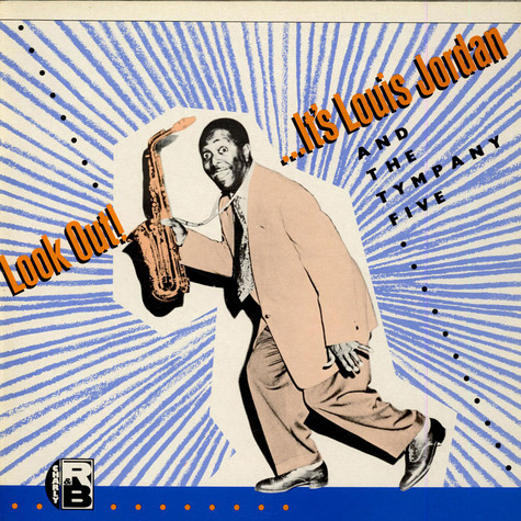 Louis Jordan And His Tympany Five - Look Out! ... It's