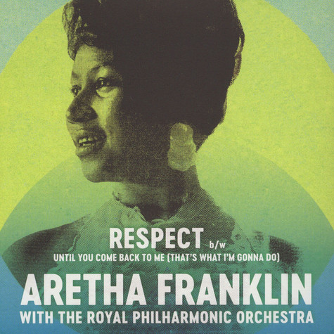 Aretha Franklin & The Royal Philharmonic Orchestra - Respect / Until You Come Back To Me (That's What I'm Gonna Do)