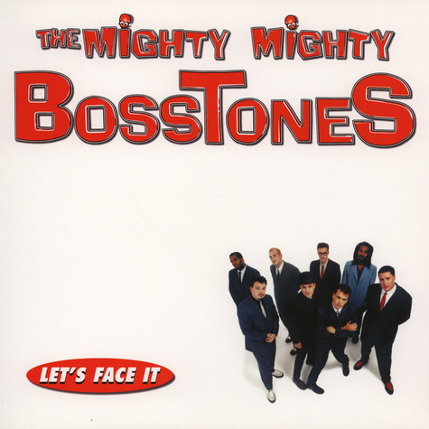 Mighty Mighty Bosstones, The - Let's Face It