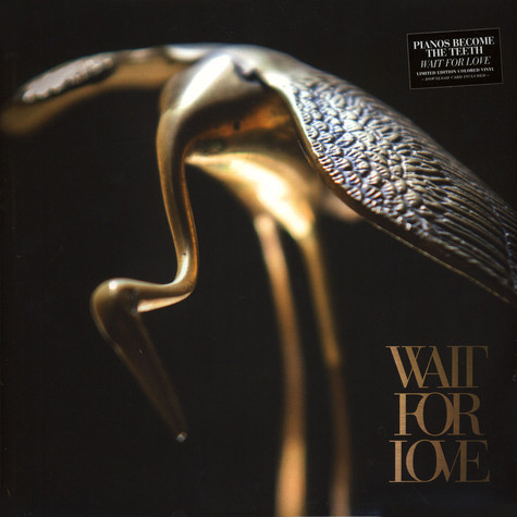 Pianos Become The Teeth - Wait For Love Limited Edition