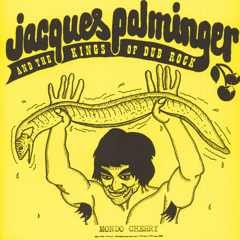 Jacques Palminger & The Kings Of Dubrock - Mondo Cherry