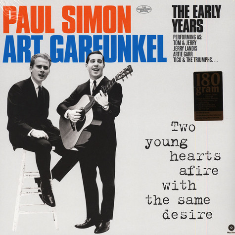 Paul Simon & Art Garfunkel (Performing As Tom & Jerry. Jerry Landis. Artie Garr. Tico And The Triumphs.... - Two Young Hearts Afire With The Same Desire: The Early Years
