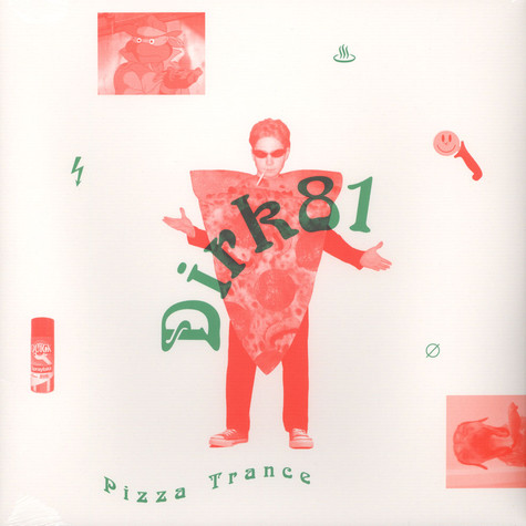 Dirk 81 - Pizza Trance EP