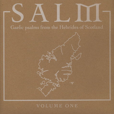 Salm - Salm Volume One: Gaelic Psalms from the Hebrides of Scotland