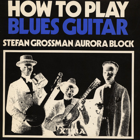 Stefan Grossman / Rory Block - How To Play Blues Guitar