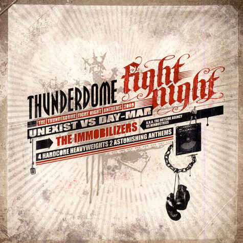 Unexist vs Day-Mar / The Immobilizers A.K.A. The Outside Agency Vs Mindustries - The Thunderdome Fight Night Anthems 2009
