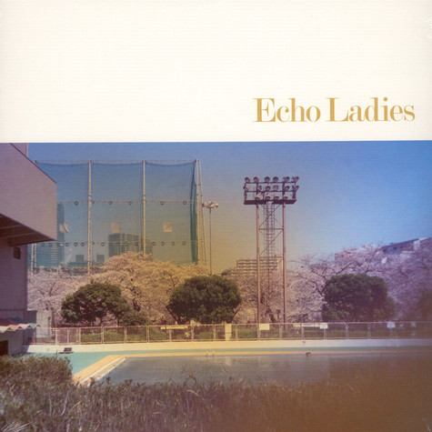 Echo Ladies - Echo Ladies