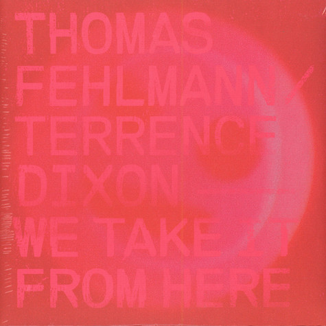 Thomas Fehlmann & Terrence Dixon - We Take It From Here